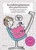 le cahier de grossesse des paresseuses   Corre, Frédérique. Auteur
