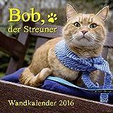 Wandkalender 2016 - Bob der Streuner