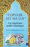 """""""COPULER EST MA LOI"""" — Un érotisme arabe islamique"""