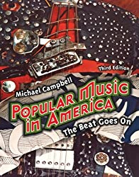 Popular Music in America: And The Beat Goes On by Michael Campbell (2008-09-26)