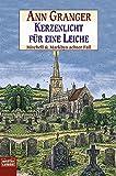 Kerzenlicht für eine Leiche: Mitchell & Markbys achter Fall. Mitchell & Markby, Bd. 8 - Ann Granger