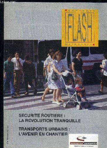 FLASH COMMUNAUTE N° 78 - SECURITE ROUTIERE LA REVOLUTION TRANQUILLE - TRANSPORTS URBAINS L'AVENIR EN CHANTIER