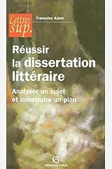 Réussir la dissertation littéraire - Analyser un sujet et construire un plan: Analyser un sujet et construire un plan Broché