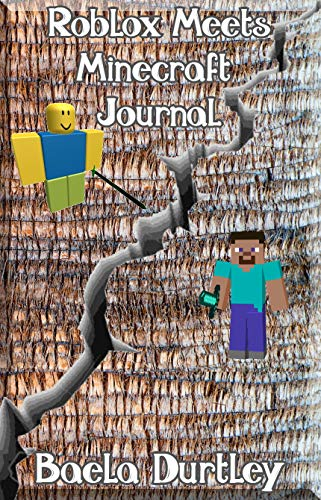 Roblox Meets (Minecraft) Journal #1: A Journal of Two Universes Influencing (English Edition)