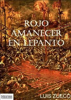 Rojo Amanecer en Lepanto de [Zueco, Luis]
