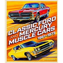 The Complete Book of Classic Ford and Mercury Muscle Cars: 1961-1973 (Complete Book Series)