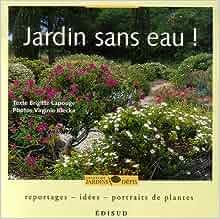 jardin sans eau reportages id es portraits de plantes brigitte lapouge. Black Bedroom Furniture Sets. Home Design Ideas