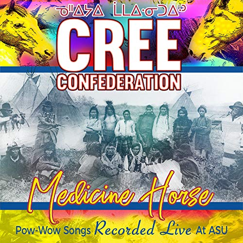 Cree Confederation - Medicine Horse-Pow Wow Songs Recorded Live At Asu