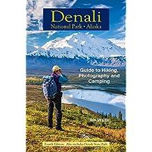 Denali National Park Alaska: Guide to Hiking, Photography and Camping by Ike Waits (2015-08-02)