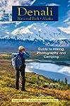 Denali National Park Alaska: Guide to...
