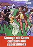 Strange Old Scots Customs and Superstitions