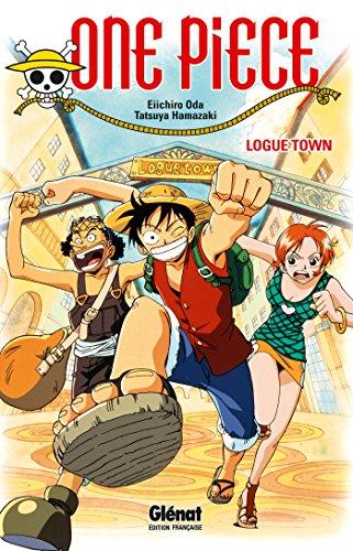 One Piece Roman - Logue Town par Tatsuya Hamazaki