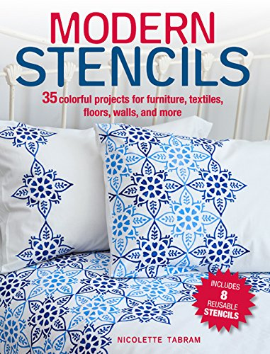 Modern Stencils: 35 Colorful Projects for Furniture, Textiles, Floors, Walls, and More (Design Finish Modernes)