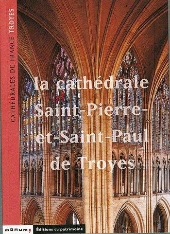 La Cathdrale Saint-Pierre-et-Saint-Paul de Troyes