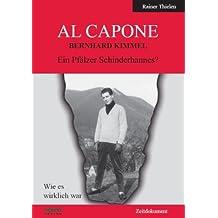 Al Capone - Berhard Kimmel - Ein Pfälzer Schinderhannes?: Wie es wirklich war