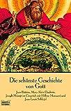 Die schönste Geschichte von Gott (Sachbuch. Bastei Lübbe Taschenbücher)