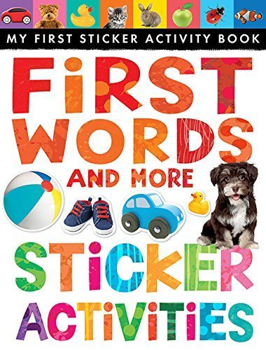 First Words and More Sticker Activities (My First) (My First Sticker Activity Book) by Annette Rusling (2015) Paperback