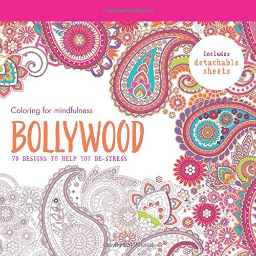 Bollywood: 70 Designs to Help You de-Stress (Coloring for Mindfulness)