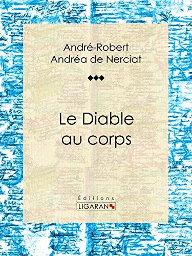 Le Diable au corps: Roman érotique par André-Robert Andréa de Nerciat