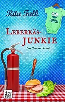 Leberkäsjunkie: Ein Provinzkrimi von [Falk, Rita]