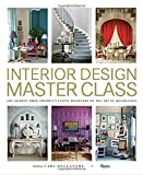 Scarica Libro Interior Design Master Class 100 Lessons from America s Finest Designers on the Art of Decoration 2016 10 11 (PDF,EPUB,MOBI) Online Italiano Gratis