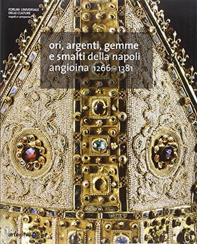ori-argenti-gemme-e-smalti-della-napoli-angioina-1266-1381-ediz-multilingue