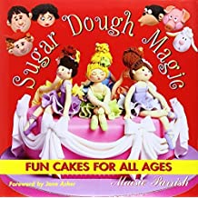 Sugar Dough Magic: Fun Cakes for All Ages by Maisie Parrish (2003-01-04)