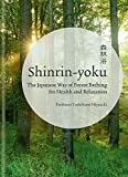 #5: Shinrin-yoku: The Japanese Way of Forest Bathing for Health and Relaxation
