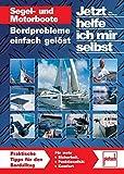 Segel- und Motorboote: Bordprobleme einfach gelöst (Jetzt helfe ich mir selbst)