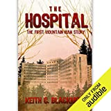 The Hospital: The FREE Short Story: The First Mountain Man Story