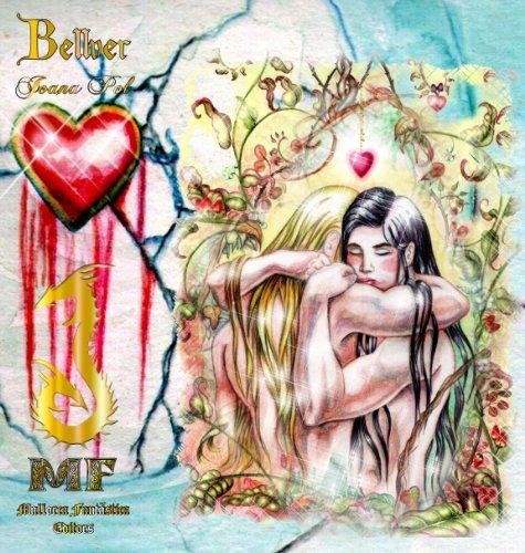 Bellver. El Poder de la Sangre, El Poder del Amor y El Poder de la Memoria. [65 Ilustraciones. Trilogía completa] (Colección LOVENGRIN nº 2) por Joana Pol