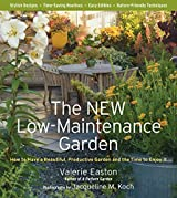 The New Low-Maintenance Garden: How to Have a Beautiful, Productive Garden and the Time to Enjoy It by Valerie Easton (2009-11-01)