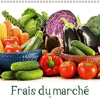 Frais du marche 2019: Sains et pleins de saveur. De bons produits du marche. Dans un calendrier plein de couleurs