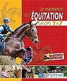 Le memento de l'équitation: Galops 1 à 7 (ARTICLES SANS C) (French Edition)