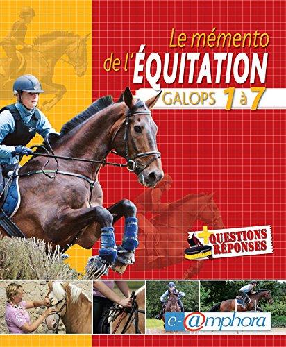 Le memento de l'équitation: Galops 1 à 7 (ARTICLES SANS C)