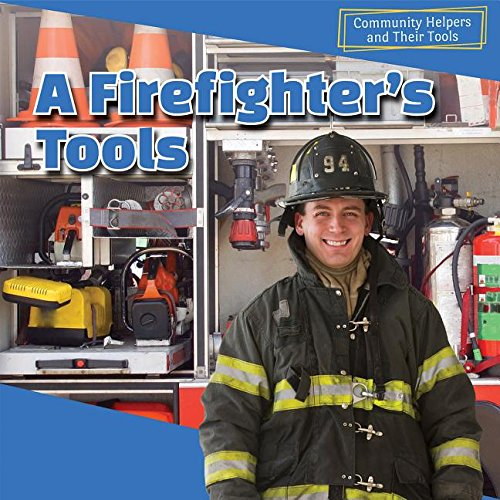A Firefighter's Tools (Community Helpers and Their Tools)