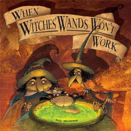 When Witch's Wands Won't Work by Poly Bernatene (6-Sep-2005) Board book