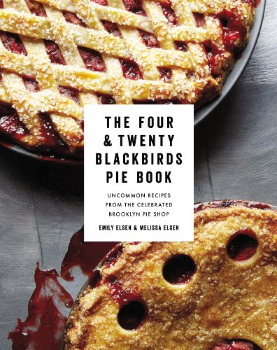 The Four & Twenty Blackbirds Pie Book: Uncommon Recipes from the Celebrated Brooklyn Pie Shop (English Edition) -