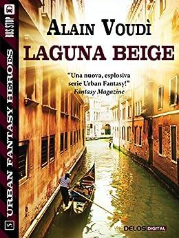 Laguna Beige (Urban Fantasy Heroes) di [Voudì, Alain]