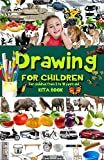 Drawing for children: Step by step drawing animals, transportation, fruits and much more (Kids learn to draw)