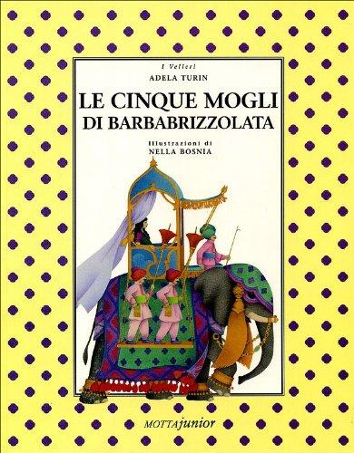 Le cinque mogli di Barbabrizzolata por Adela Turin