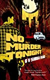 No Murder Tonight: Sleaze. Corruption. Murder