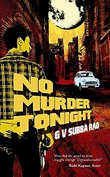 No Murder Tonight: Sleaze. Corruption. Murder by [Rao, Subba]