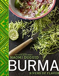 Burma: Rivers of Flavor by Naomi Duguid (2012-09-25)