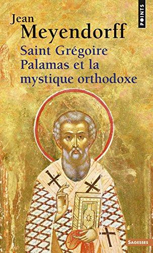 Saint Grégoire Palamas et la mystique orthodoxe par Jean Meyendorff