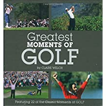Greatest Moments of Golf by Ian Welch (2008-12-01)