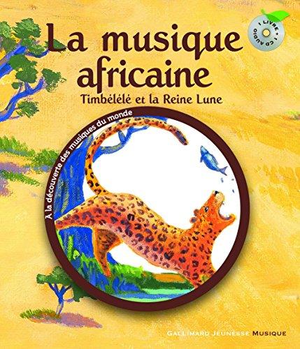 La musique africaine: Timbélélé et la reine Lune par Claude Helft