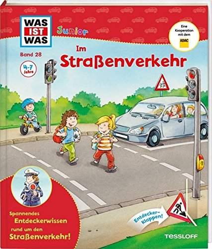 WAS IST WAS Junior Band 28. Im Straßenverkehr: Warum gibt es Verkehrsregeln? Wie komme ich auf die andere Straßenseite? Wie wird man im Dunkeln gesehen? (WAS IST WAS Junior Sachbuch) (Spiele Im Dunkeln)
