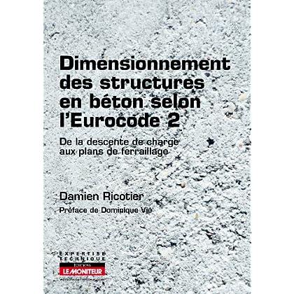 Dimensionnement des structures en béton selon l'Eurocode 2: De la descente de charges aux plans de ferraillage