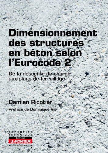 Dimensionnement des structures en béton selon l'Eurocode 2: De la descente de charges aux plans de ferraillage par Damien Ricotier